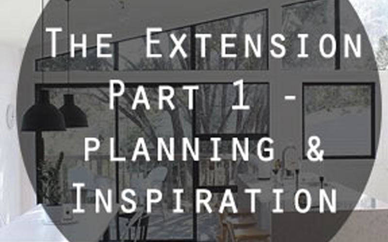 The Extension, Part 1: Planning & Inspiration