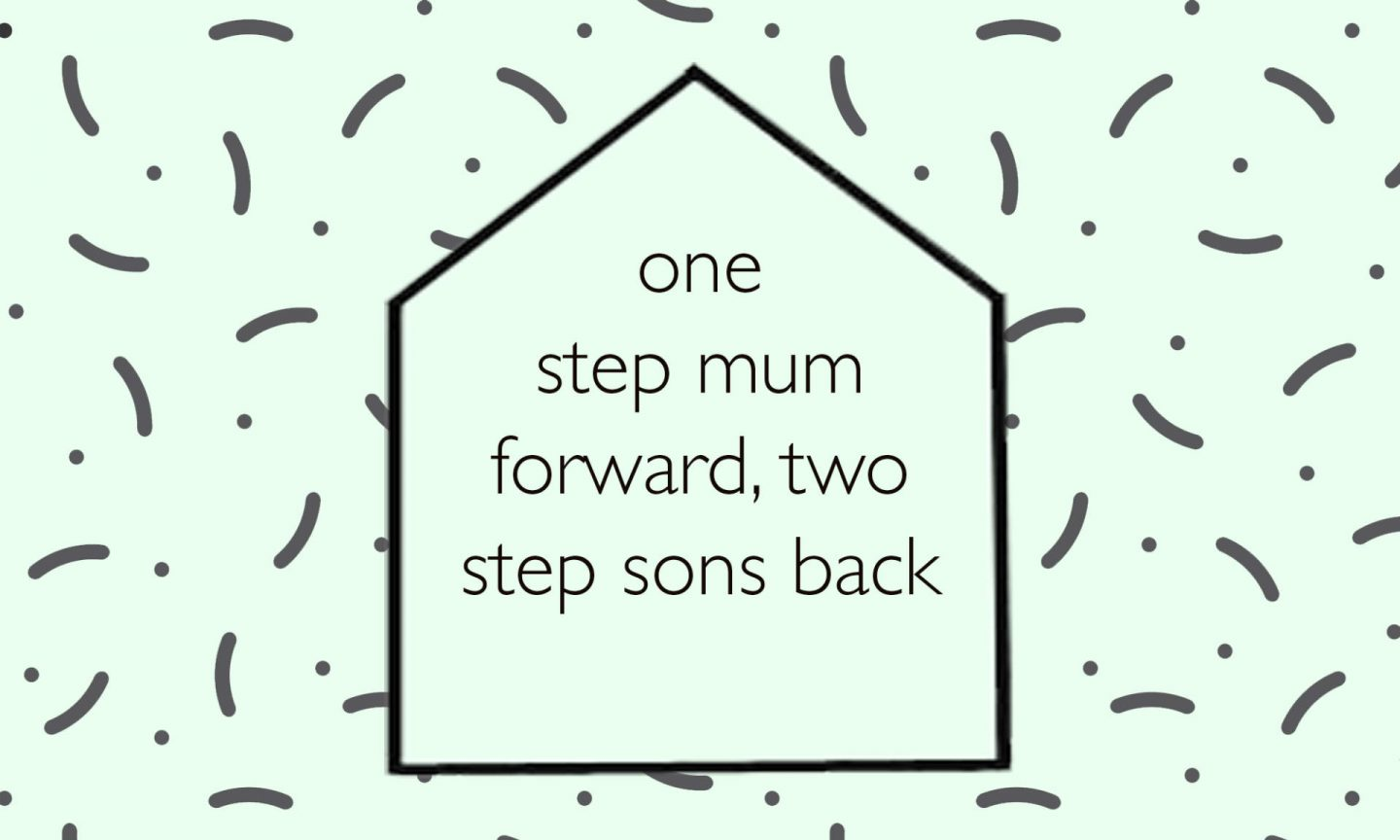 One Step Mum Forward, Two Step Sons Back